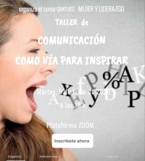 CURSO MUJER Y LIDERAZGO: TALLER DE COMUNICACIÓN COMO VÍA PARA INSPIRAR